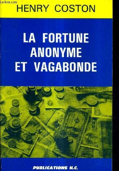 LA FORTUNE ANONYME ET VAGABONDE.