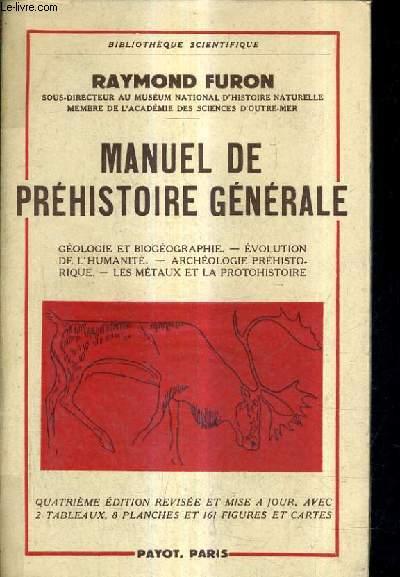 MANUEL DE PREHISTOIRE GENERALE / 4E EDITIN REVISEE ET MISE A JOUR.