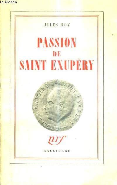 PASSION DE SAINT EXUPERY.