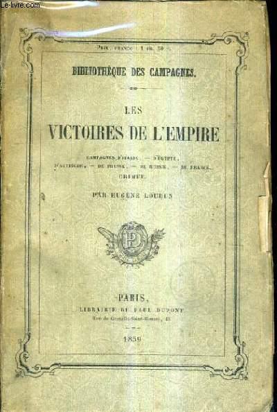 LES VICTOIRES DE L'EMPIRE CAMPAGNES D'ITALIE D'EGYPTE D'AUTRICHE DE PRUSSE DE RUSSIE DE FRANCE ET DE CRIMEE.