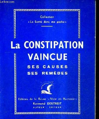 LA CONSTIPATION VAINCUE SES CAUSES SES REMEDES.