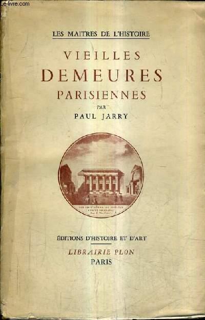 VIEILLES DEMEURES PARISIENNES.
