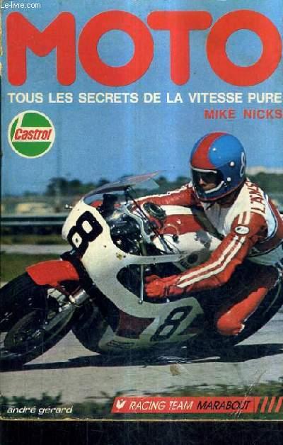 MIKE NICKS MOTO TOUS LES SECRETS DE LA VITESSE PURE.