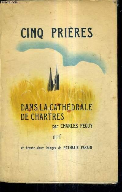 CINQ PRIERES DANS LA CATHEDRALE DE CHARTRES.