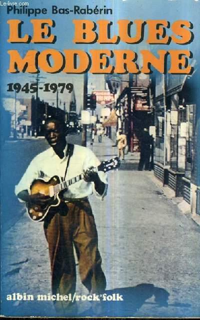 LE BLUES MODERNE 1945-1979.