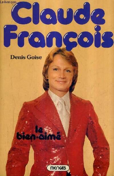 CLAUDE FRANCOIS LE BIEN AIME.