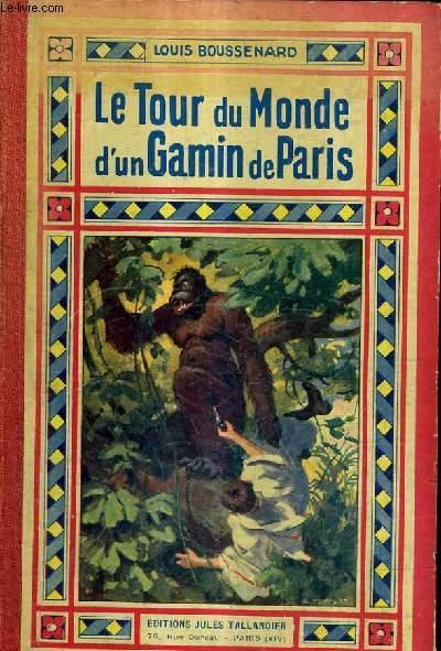 LE TOUR DU MONDE D'UN GAMIN DE PARIS - ROMAN.