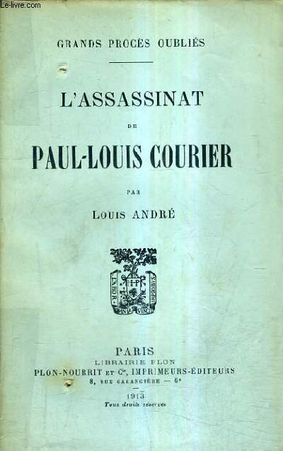L'ASSASSINAT DE PAUL LOUIS COURIER / GRAND PROCES OUBLIES.