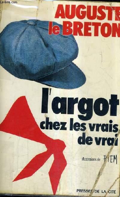 L'ARGOT CHEZ LES VRAIS DE VRAIS.