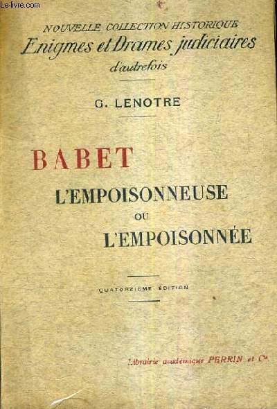 BABET L'EMPOISONNEUSE OU L'EMPOISONNEE / 14E EDITION.
