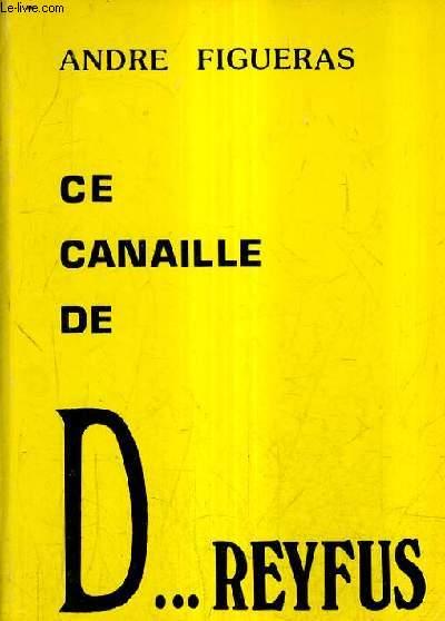 CE CANAILLE DE DREYFUS.