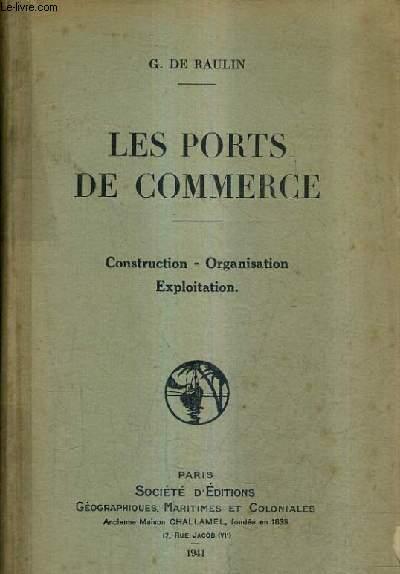 LES PORTS DE COMMERCE - CONSTRUCTION ORGANISATION EXPLOITATION.