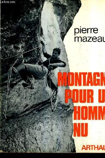 MONTAGNE POUR UN HOMME NU.