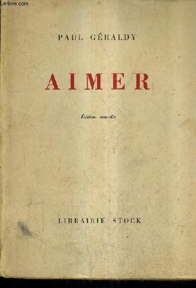 AIMER PIECE EN TROIS ACTES / EDITION NOUVELLE.