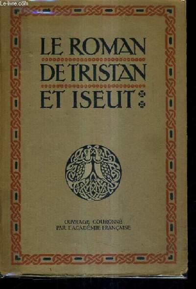 LE ROMAN DE TRISTAN ET ISEUT / RENOUVELE PAR JOSEPH BEDIER.