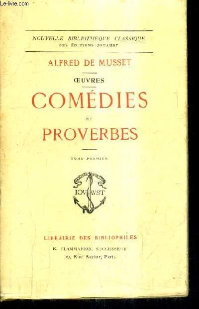 COMEDIES ET PROVERBES - TOME PREMIER - OEUVRES - COLLECTION NOUVELLE BIBLIOTHEQUE CLASSIQUE.