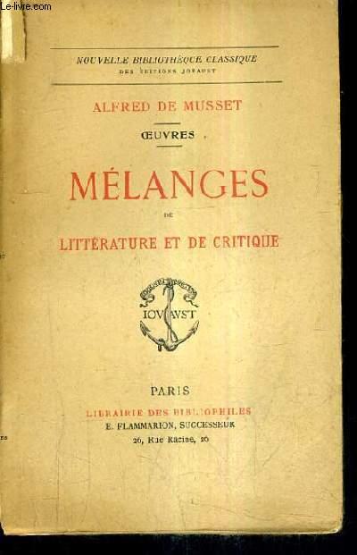 MELANGES DE LITTERATURE ET DE CRITIQUE - OEUVRES - COLLECTION NOUVELLE BIBLIOTHEQUE CLASSIQUE.