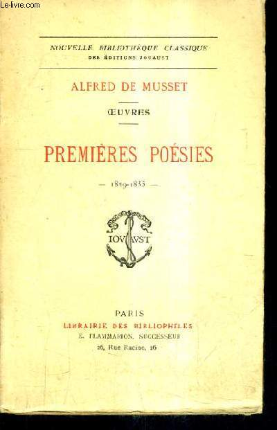 PREMIERS POESIES 1829-1835 - OEUVRES - COLLECTION NOUVELLE BIBLIOTHEQUE CLASSIQUE.