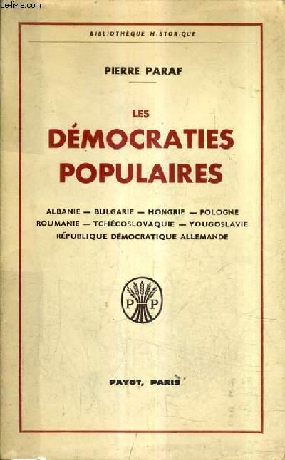 LES DEMOCRATIES POPULAIRES - ALBANIE BULGARIE HONGRIE POLOGNE ROUMANIE TCHECOSLOVAQUIE YOUGOSLAVIE REPUBLIQUE DEMOCRATIQUE ALLEMANDE.