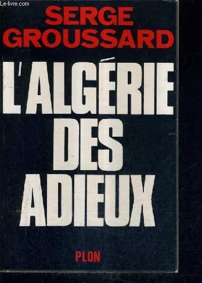 L'ALGERIE DES ADIEUX.