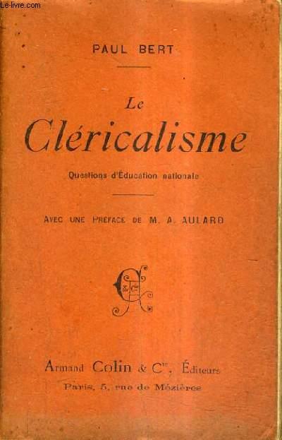 LE CLERICALISME QUESTIONS D'EDUCATION NATIONALE.