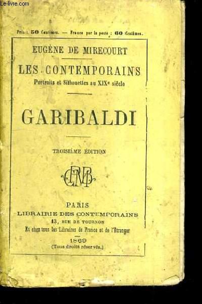 GARIBALDI - HISTOIRE CONTEMPORAINE PORTRAITS ET SILHOUETTES AU XIXE SIECLE N°21 / 3E EDITION.
