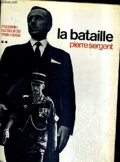 MA PEAU AU BOUT DE MES IDEES - TOME 2 : LA BATAILLE.