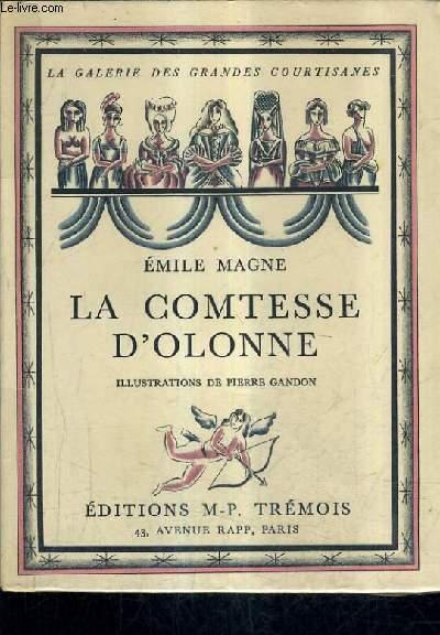 LA COMTESSE D'OLONNE - D'APRES DES DOCUMENTS INEDITS.