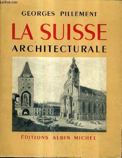 LA SUISSE ARCHITECURALE.