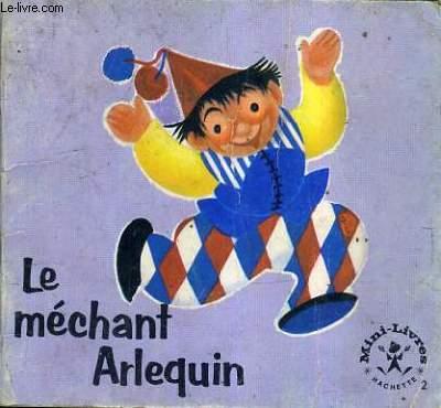 LE MECHANT ARLEQUIN.