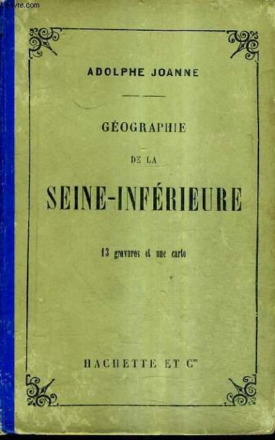 GEOGRAPHIE DE LA SEINE INFERIEURE /8E EDITION.