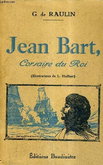 JEAN BART CORSAIRE DU ROI.
