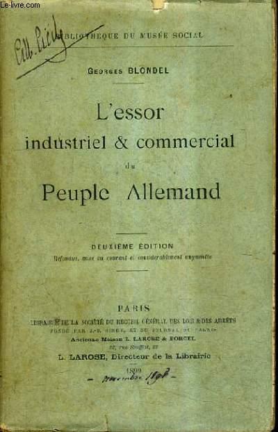 L'ESSOR INDUSTRIEL & COMMERCIAL DU PEUPLE ALLEMAND - 2E EDITION REFONDUE MISE AU COURANT ET CONSIDERABLEMENT AUGMENTEE.