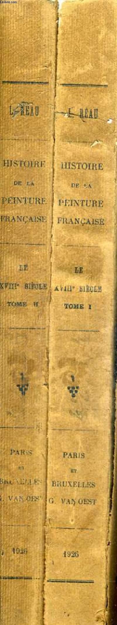 HISTOIRE DE LA PEINTURE FRANCAISE AU XVIIIE SIECLE - EN DEUX TOMES - TOMES 1 + 2 .