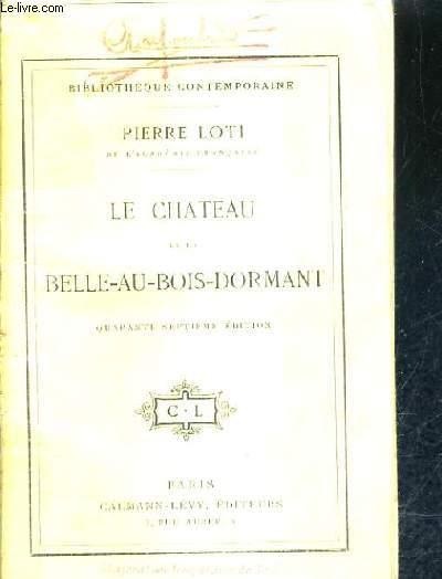 LE CHATEAU DE LA BELLE AU BOIS DORMANT / 47E EDITION.