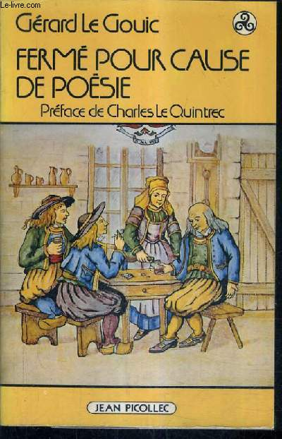 FERME POUR CAUSE DE POESIE - PRECEDE DE LE MEUNIER DES MOTS PAR CHARLES LE QUINTREC.