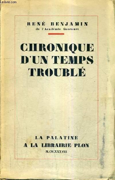 CHRONIQUE D'UN TEMPS TROUBLE.