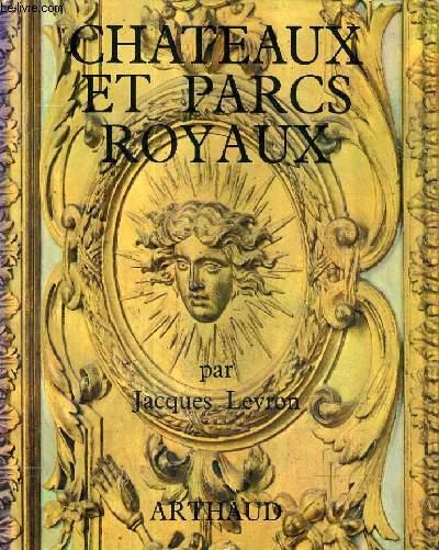 CHATEAUX ET PARCS ROYAUX - ILE DE FRANCE.