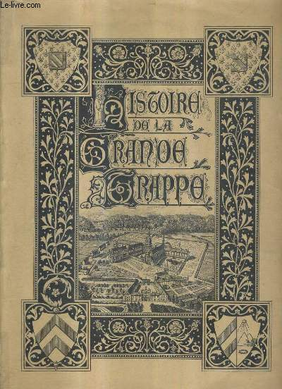 HISTOIRE POPUALIRE ILLUSTREE DE L'ABBAYE DE MAISON DIEU N.-D. DE LA GRANDE TRAPPE / NOUVELLE EDITION REVUE CONSIDERABLEMENT AUGMENTEE.