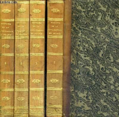 HISTOIRE DE LA CIVILISATION EN FRANCE DEPUIS LA CHUTE DE L'EMPIRE ROMAIN / EN 4 TOMES / TOMES 1 + 2 + 3 + 4 / 3E EDITION.