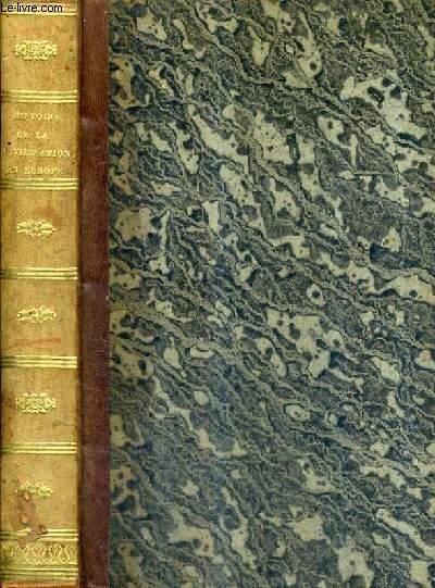HISTOIRE GENERALE DE LA CIVILISATION EN EUROPE DEPUIS LA CHUTE DE L'EMPIRE ROMAIN JUSQU'A LA REVOLUTION FRANCAISE / 4E EDITION.