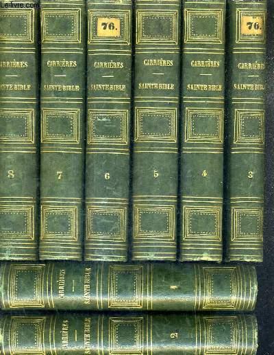 SAINTE BIBLE CONTENANT L'ANCIEN ET LE NOUVEAU TESTAMENT AVEC UNE TRADUCTION FRANCAISE EN FORME DE PARAPHRASE PAR CARRIERES ET LES COMMENTAIRES DE MENOCHIUS / EN 8 TOMES / TOMES 1 + 2 + 3 + 4 + 5 + 6 + 7 + 8 / NOUVELLE EDITION REVUE AVEC SOIN.