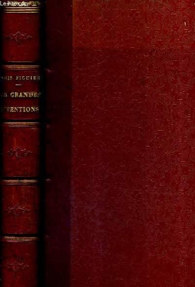 LES GRANDES INVENTIONS ANCIENNES ET MODERNES DANS LES SCIENCES L'INDUSTRIE ET LES ARTS / 2E EDITION.