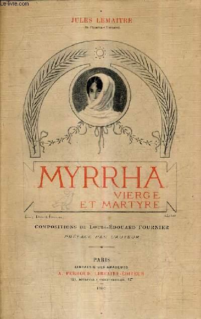 MYRRHA VIERGE ET MARTYRE COMPOSITIONS DE LOUIS EDOUARD FOURNIER.