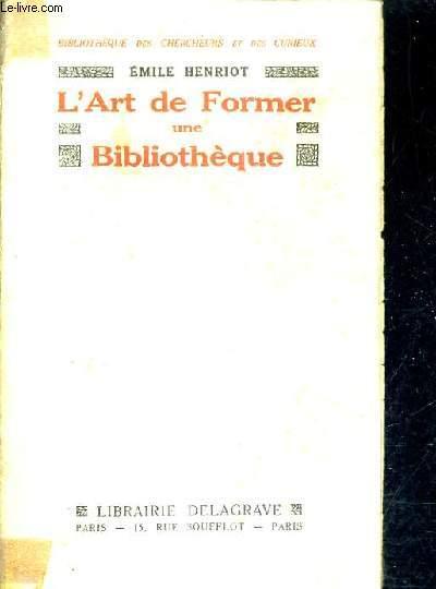 L'ART DE FORMER UNE BIBLIOTHEQUE - ESSAI.