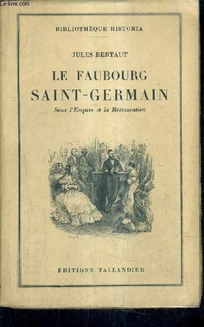 LE FAUBOURG SAINT GERMAIN SOUS L'EMPIRE ET LA RESTAURATION.