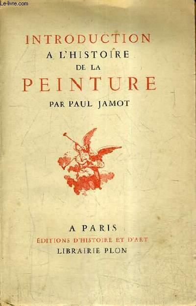 INTRODUCTION A L'HISTOIRE DE LA PEINTURE.