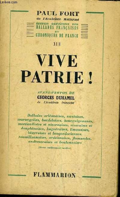 VIVE PATRIE ! / EDITION DEFINITIVE DES BALLADES FRANCAISES ET CHRONIQUES DE FRANCE XIII.