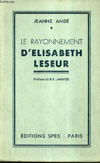 LE RAYONNEMENT D'ELISABETH LESEUR.
