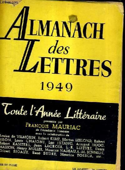 ALMANACH DES LETTRES 1949 - TOUTE L'ANNEE LITTERAIRE.